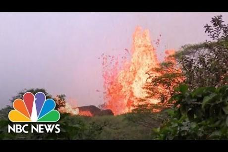 Lava Spews From Kilauea Fissure In Hawaii | NBC News