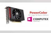 بطاقة PowerColor RX Vega 56 Nano Edition ستطلق في معرض Computex18