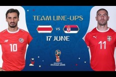 LINEUPS – COSTA RICA v SERBIA - MATCH 10 @ 2018 FIFA World Cup™